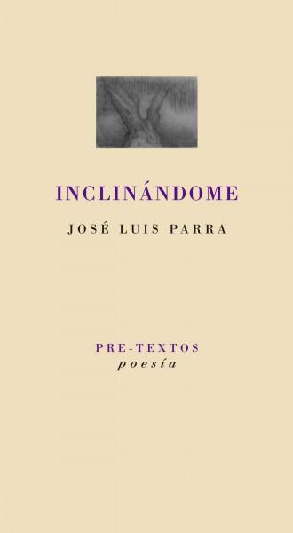 Inclinándome de José Luis Parra
